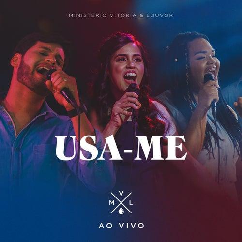 Usa-Me (Ao Vivo) by Ministério Vitória