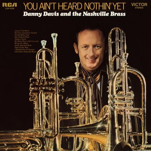 You Ain't Heard Nothin' Yet by Danny Davis & the Nashville Brass
