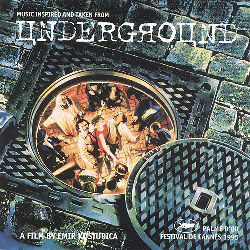 Underground (Original Motion Picture Soundtrack) by Goran Bregovic