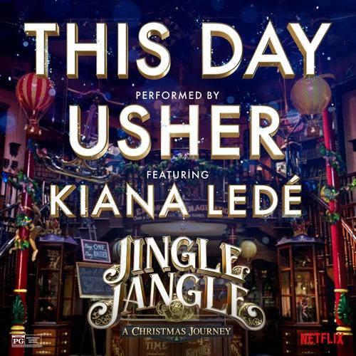 This Day (feat. Kiana Ledé) (from the Netflix Original Motion Picture Jingle Jangle) de Usher
