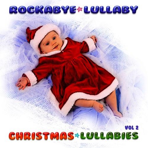 Christmas Lullabies Vol 2 de Rockabye Lullaby