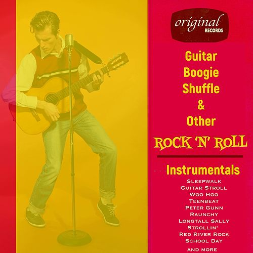 Guitar Boogie Shuffle & Other Rock 'n' Roll Instrumentals by Various Artists