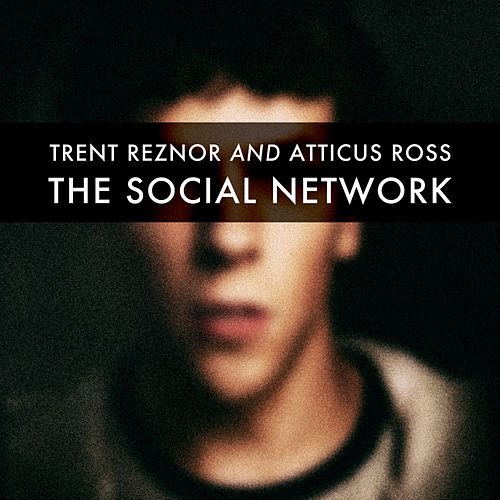 The Social Network by Trent Reznor & Atticus Ross