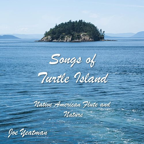 Songs of Turtle Island by Joe Yeatman