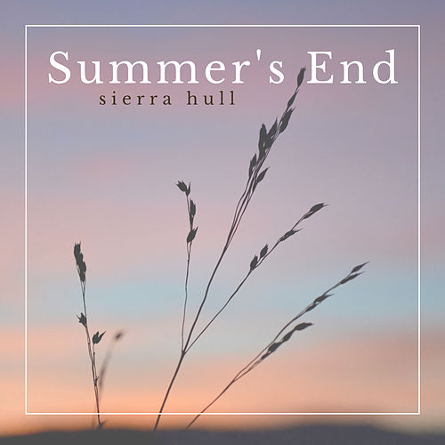 Summer's End by Sierra Hull