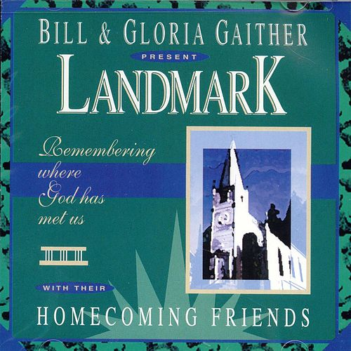 Landmark by Bill & Gloria Gaither