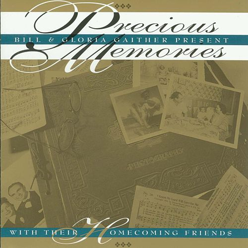 Precious Memories by Bill & Gloria Gaither