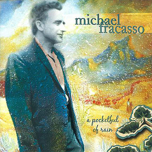 A Pocketful of Rain by Michael Fracasso