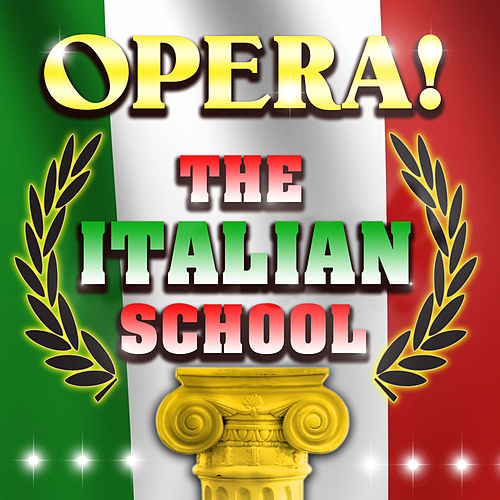 Opera! The Italian School de Various Artists