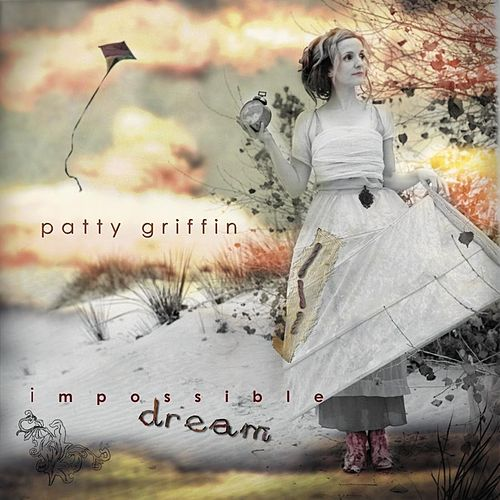 Impossible Dream de Patty Griffin