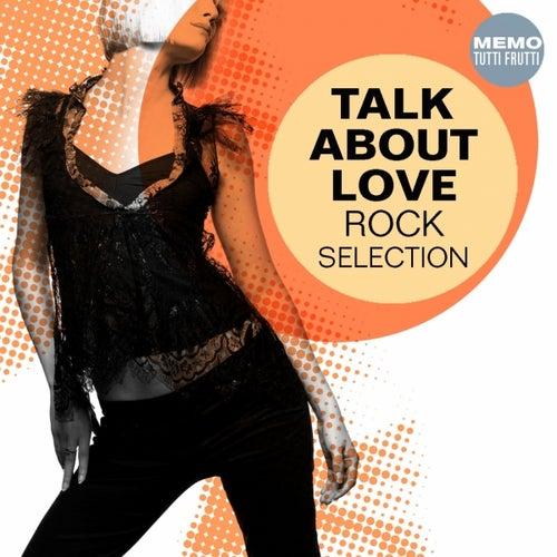 Talk About Love - Rock Selection de Various Artists