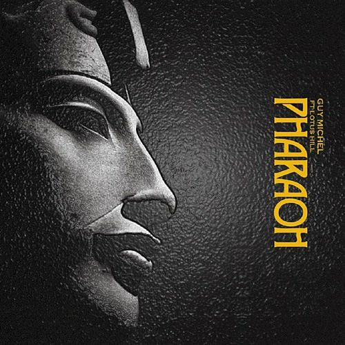 Pharaoh (feat. Lotus Hill) by Guy Michel