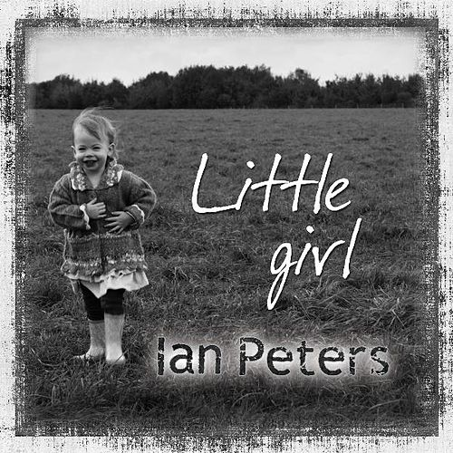 Little Girl - Single by Ian Peters