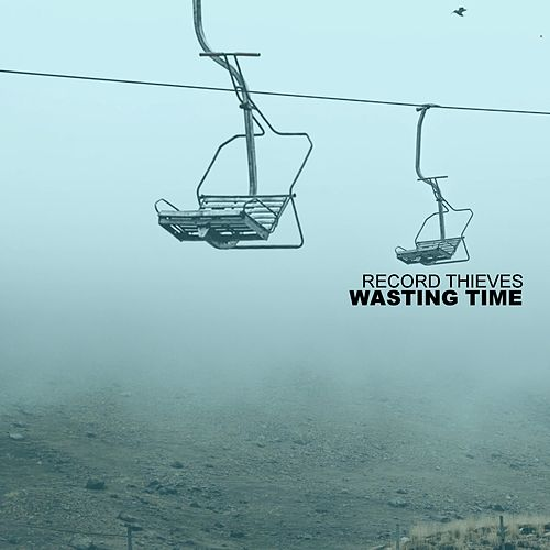 Wasting Time by Record Thieves