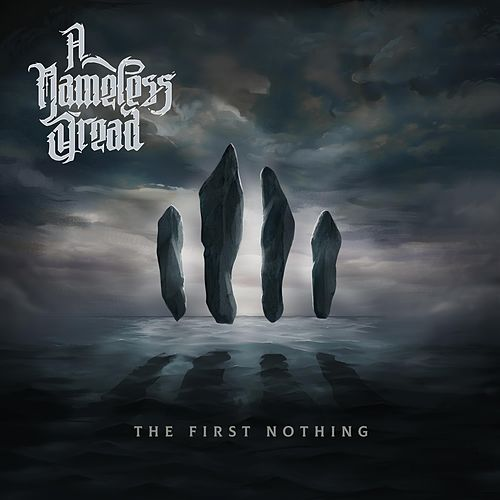 The First Nothing by A Nameless Dread