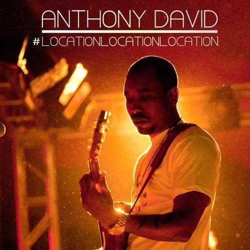 #LocationLocationLocation by Anthony David