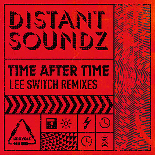 Time After Time (Lee Switch Remixes) by Distant Soundz