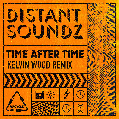 Time After Time (Kelvin Wood Remix) by Distant Soundz