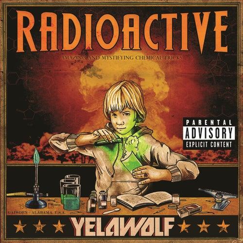 Radioactive by YelaWolf
