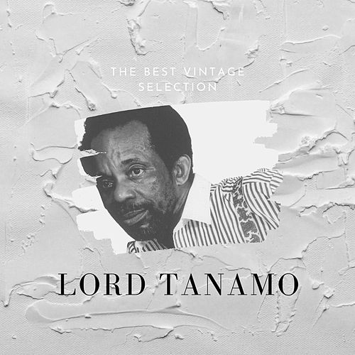 The Best Vintage Selection - Lord Tanamo de Lord Tanamo