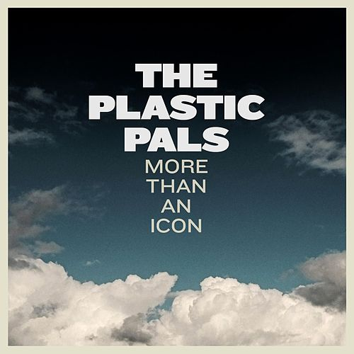 More Than an Icon by The Plastic Pals