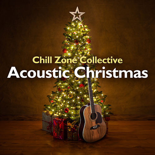 Acoustic Christmas von Chill Zone Collective