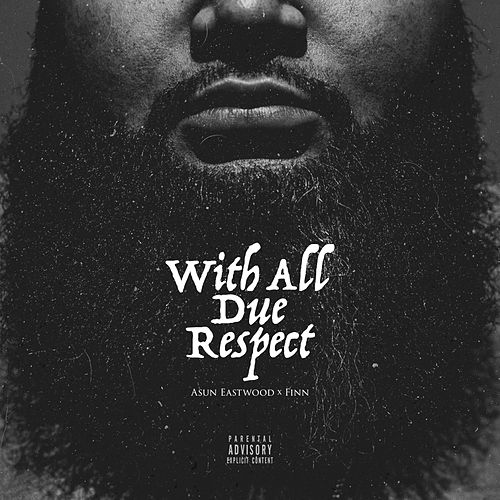 With All Due Respect by Asun Eastwood