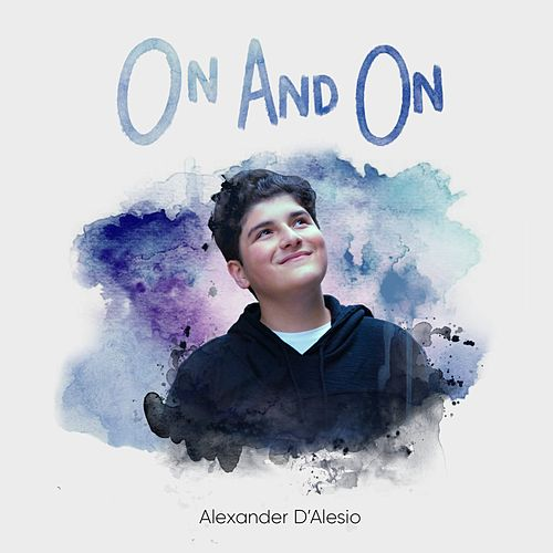 On And On by Alexander D'Alesio