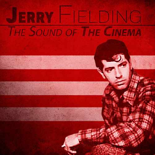 The Sound of The Cinema (Remastered) von Jerry Fielding