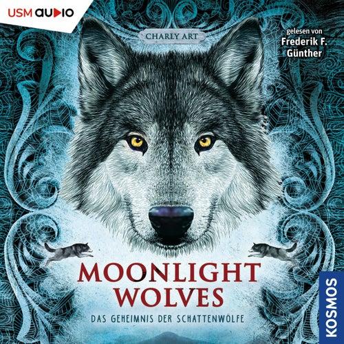 Geheimnis der Schattenwölfe - Moonlight Wolves, Band 1 (ungekürzt) by Charly Art