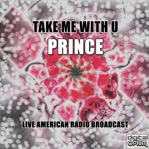 Take Me With U (Live) de Prince