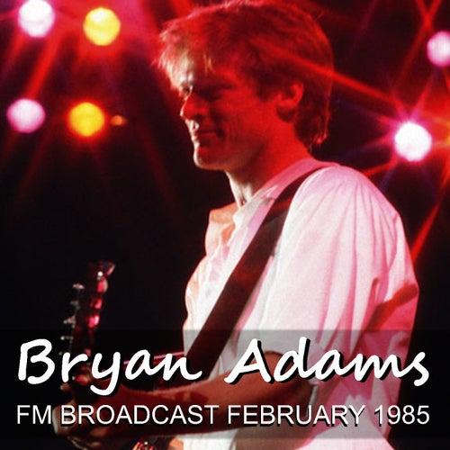Bryan Adams FM Broadcast February 1985 by Bryan Adams