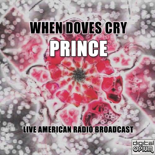 When Doves Cry (Live) de Prince