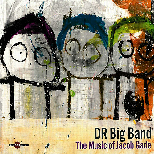 The Music Of Jacob Gade von DR Big Band