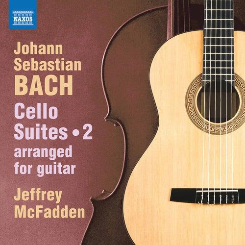 J.S. Bach: Cello Suites, Vol. 2 (Arr. J. McFadden for Guitar) von Jeffrey McFadden