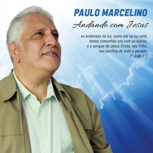 Andando Com Jesus de Paulo Marcelino