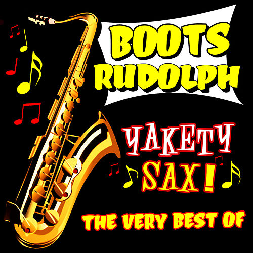 Yakety Sax! The Very Best Of de Boots Randolph