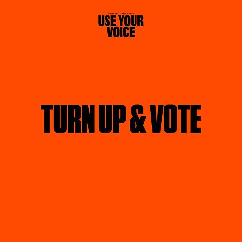 Use Your Voice: Turn Up & Vote by Various Artists