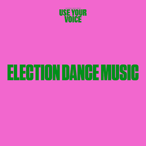 Use Your Voice: Election Dance Music by Various Artists