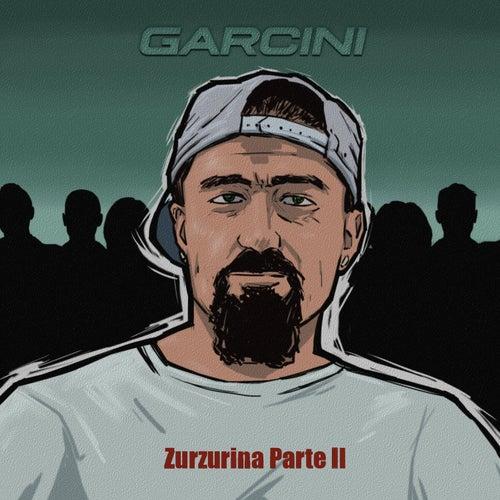 Zurzurina Pt. II by Garcini