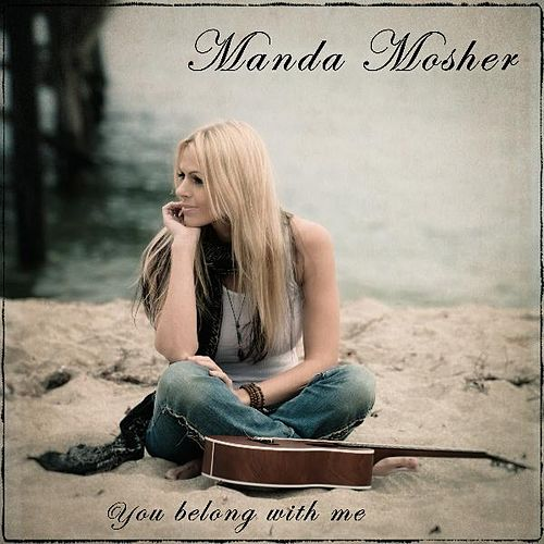 You Belong With Me - Single by Manda Mosher