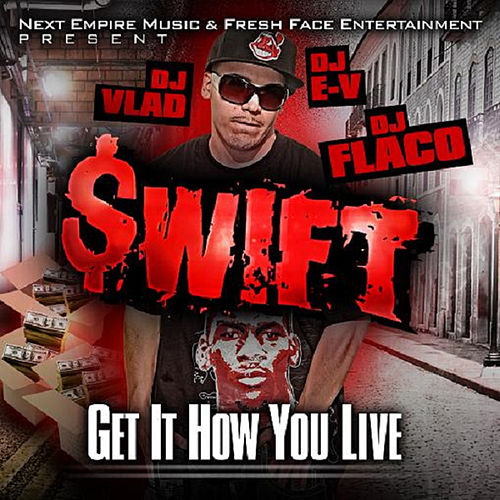Get It How You Live von Swift