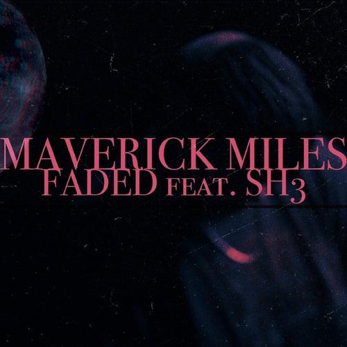 Faded von Maverick Miles