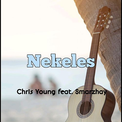 Nekeles (feat. Smarzhay) by Chris Young