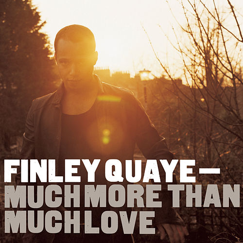 Much More Than Much Love von Finley Quaye