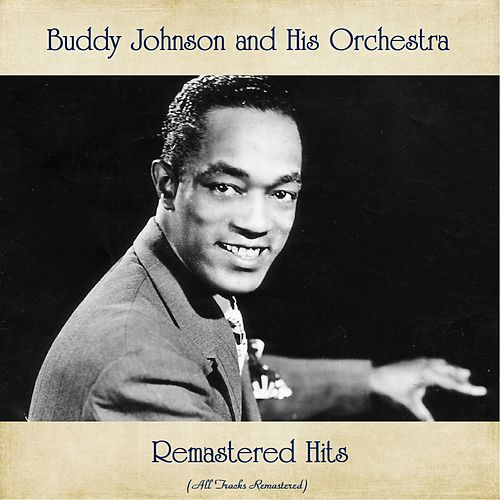 Remastered Hits (All Tracks Remastered) by Buddy Johnson