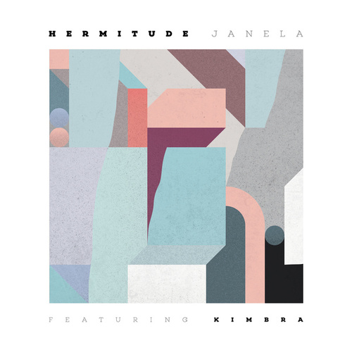 Janela (feat. Kimbra) by Hermitude