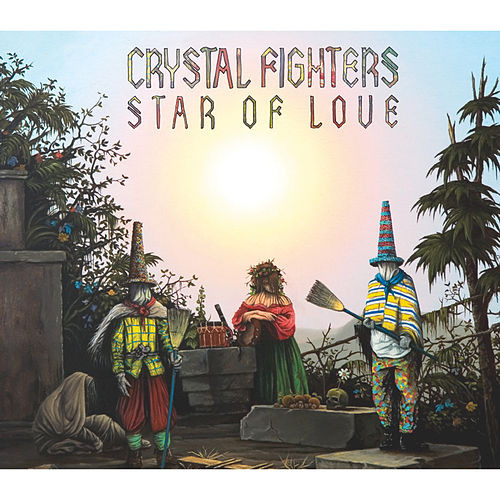 Star of Love fra Crystal Fighters