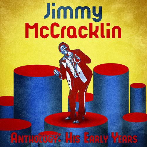 Anthology: His Early Years (Remastered) von Jimmy McCracklin