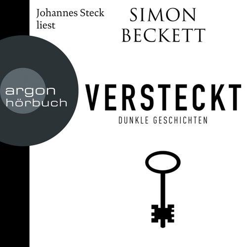 Versteckt - Dunkle Geschichten (ungekürzte Lesung) von Simon Beckett